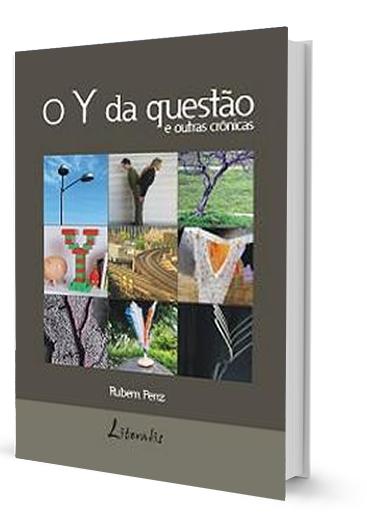 Photo of O Y da questão e outras crônicas